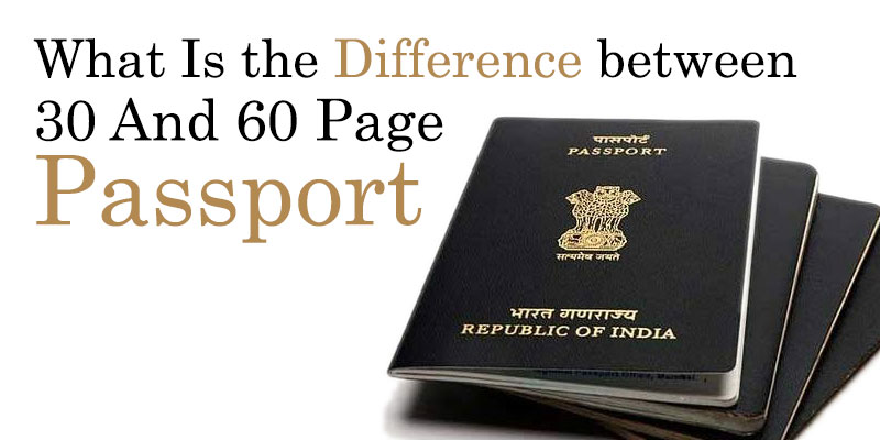 Difference between 30 And 60 Page Passport