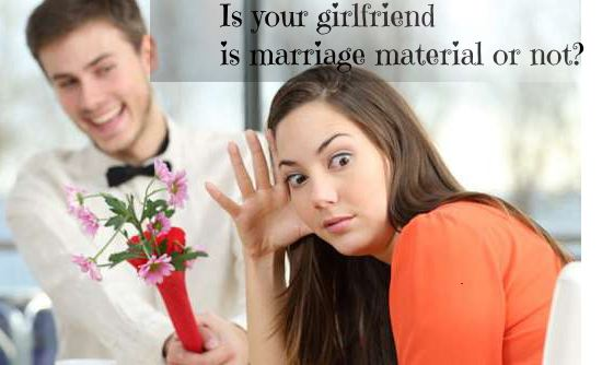 is your girlfriend marriage material