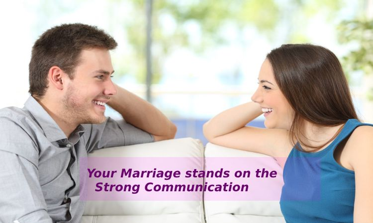 Your Marriage stands on the Strong Communication