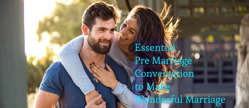 Essential Pre Marriage Conversation to Make Healthy Marriage