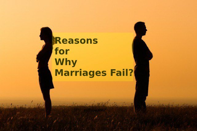 Reasons for Why Marriages Fail ?