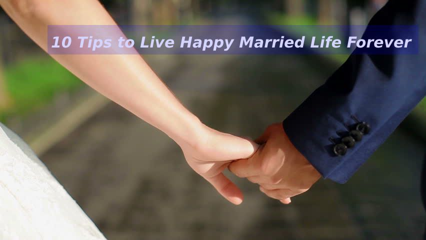 10 Tips to Live Happy Married Life Forever