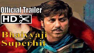Bhaiyyaji Superhit Movie Download