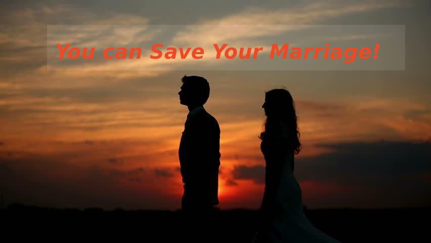 You can Save Your Marriage!