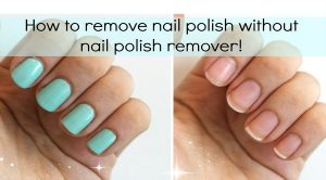 how to remove nail paint without nail paint remove